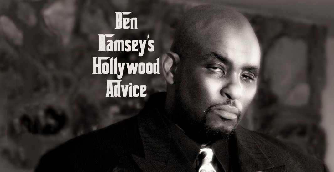 Ben Ramsey's Hollywood Advice