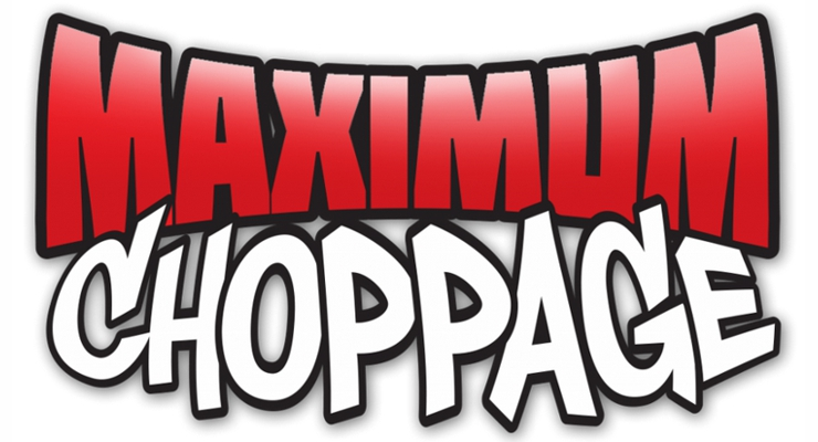 Maximum Choppage (2014)