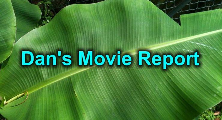 Dan's Movie Report