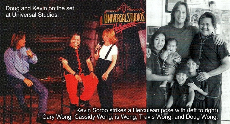 Doug and Kevin on the set at Universal Studios and with the Wong family.