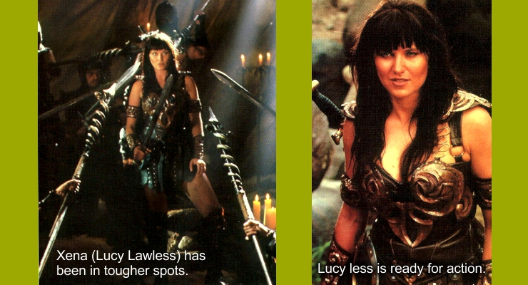 Xena (Lucy Lawless) has been in tougher spots.