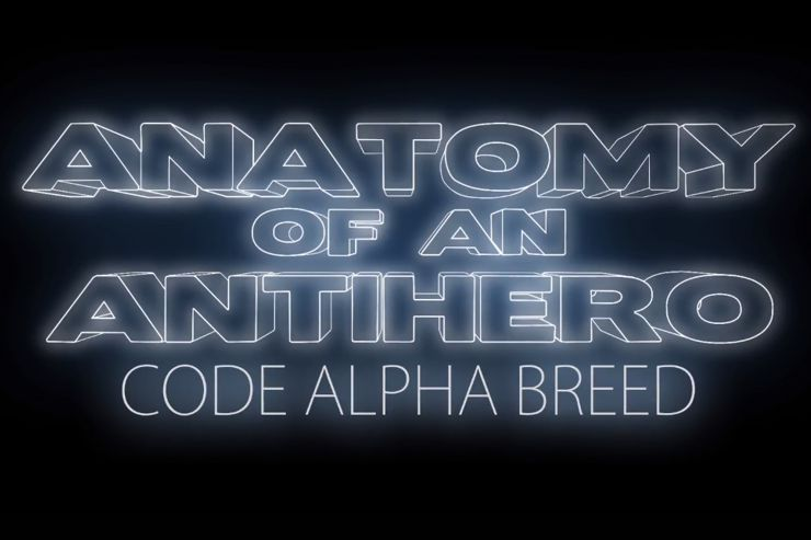 Anatomy of An Antihero: Code Alpha Breed