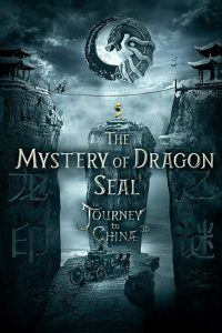 The Mystery of Dragon Seal: The Journey to China (2019) Poster