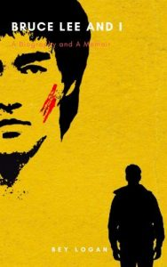Bruce Lee and I by Bey Logan