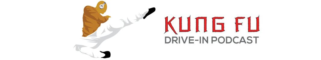 Kunf Fu Drive-In Podcast
